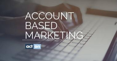 Act-On Product Demo for Account Based Marketing