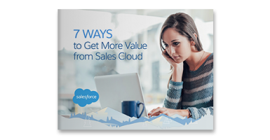 7 Ways to Get More Value From Sales Cloud ebook cover